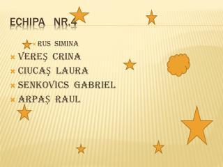 ECHIPA   NR.4