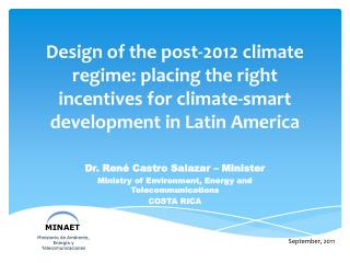 Design of the post-2012 climate regime: placing the right incentives for climate-smart development in Latin America