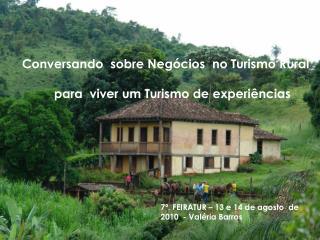 Conversando  sobre Negócios  no Turismo Rural  para  viver um Turismo de experiências