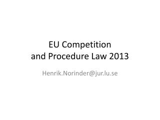 EU Competition  and Procedure Law 2013