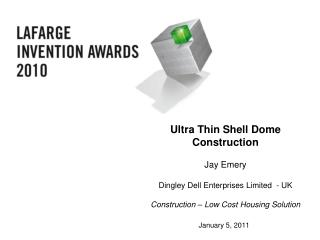 Ultra Thin Shell Dome Construction  Jay Emery  Dingley Dell Enterprises Limited  - UK  Construction   Low Cost Housing S
