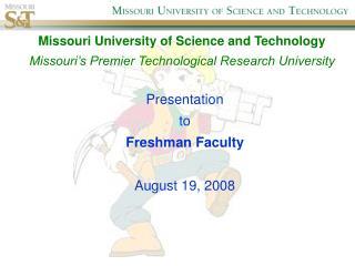 Presentation to Freshman Faculty August 19, 2008