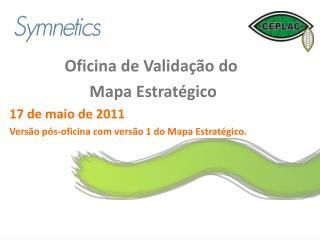 Oficina de Validação do  Mapa Estratégico 17 de maio de 2011