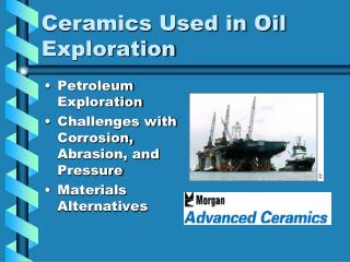 Ceramics Used in Oil Exploration