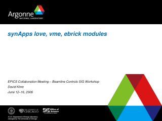 synApps love, vme, ebrick modules