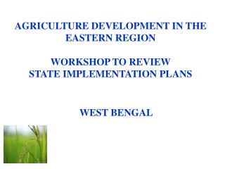 AGRICULTURE DEVELOPMENT IN THE  EASTERN REGION  WORKSHOP TO REVIEW STATE IMPLEMENTATION PLANS