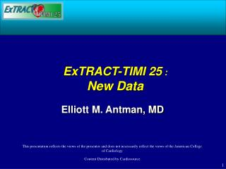 ExTRACT-TIMI 25  : New Data