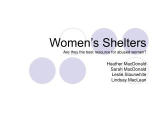 Women's Shelters Are they the best resource for abused women?