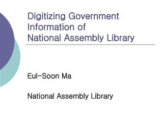 Digitizing Government Information of  National Assembly Library