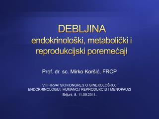 DEBLJINA  endokrinolo�ki, metaboli?ki i reprodukcijski poreme?aji