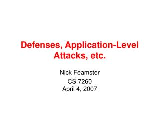 Defenses, Application-Level Attacks, etc.