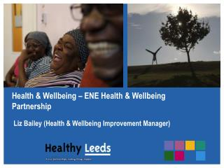 Health & Wellbeing � ENE Health & Wellbeing Partnership