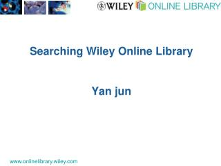 Searching Wiley Online Library Yan jun