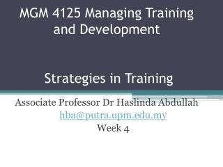 MGM 4125 Managing Training and Development  Strategies in Training