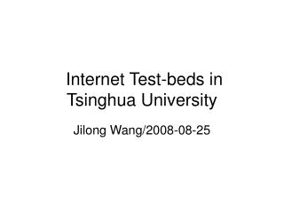Internet Test-beds in Tsinghua University