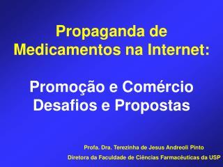 Propaganda de Medicamentos na Internet: Promoção e Comércio Desafios e Propostas