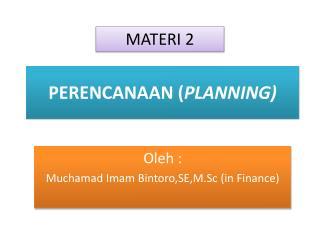 PERENCANAAN ( PLANNING)