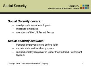 Social Security covers: most private sector employees most self-employed
