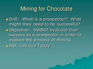 Mining for Chocolate
