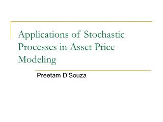 Applications of Stochastic Processes in Asset Price Modeling
