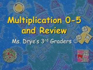 Multiplication 0-5 and Review