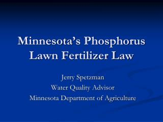 Minnesota�s Phosphorus  Lawn Fertilizer Law