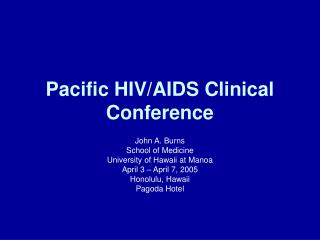 Pacific HIV/AIDS Clinical Conference
