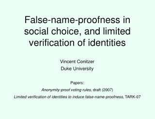False-name-proofness in social choice, and limited verification of identities