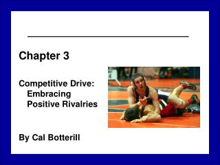Chapter 3 Competitive Drive: Embracing Positive Rivalries By Cal Botterill