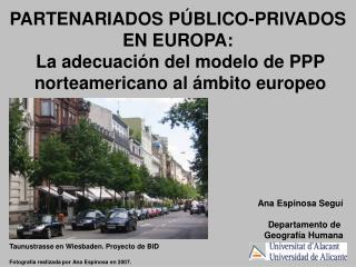 PARTENARIADOS PÚBLICO-PRIVADOS  EN EUROPA:  La adecuación del modelo de PPP