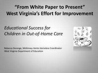 """""""From White Paper to Present"""" West Virginia's Effort for Improvement"""