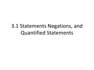 3.1 Statements Negations, and Quantified Statements