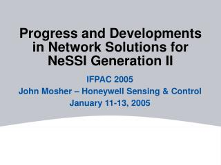 Progress and Developments in Network Solutions for NeSSI Generation II