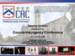Opening Remarks  Presented to:  Counterinsurgency Conference  27 October 2009   USA