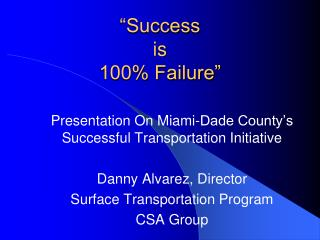 """Success  is 100% Failure"""