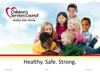 Healthy. Safe. Strong.