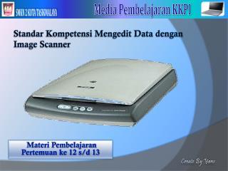 Standar Kompetensi Mengedit Data dengan Image Scanner