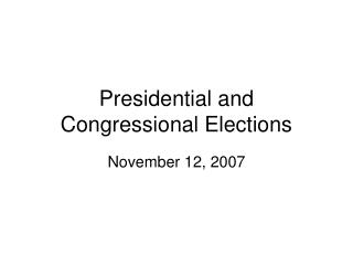 Presidential and Congressional Elections
