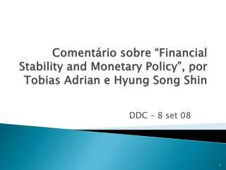 """Comentário sobre """"Financial Stability and Monetary Policy"""", por Tobias Adrian e Hyung Song Shin"""