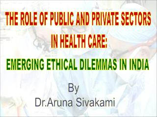 THE ROLE OF PUBLIC AND PRIVATE SECTORS  IN HEALTH CARE: