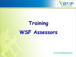 Training  WSF Assessors