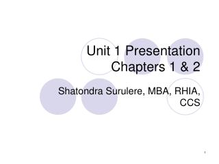 Unit 1 Presentation Chapters 1 & 2