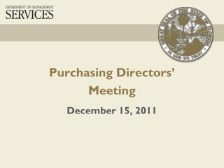 Purchasing Directors' Meeting December 15, 2011