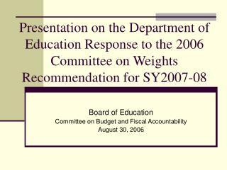Board of Education Committee on Budget and Fiscal Accountability August 30, 2006