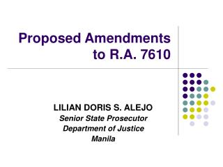 Proposed Amendments to R.A. 7610