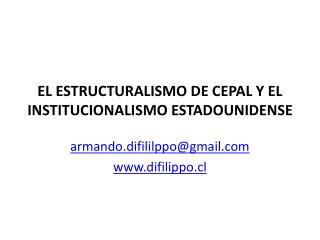EL ESTRUCTURALISMO DE CEPAL Y EL INSTITUCIONALISMO ESTADOUNIDENSE