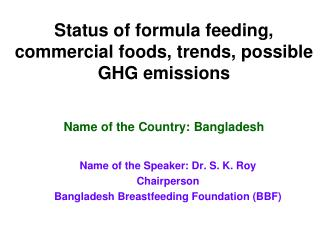 Status of formula feeding, commercial foods, trends, possible GHG emissions