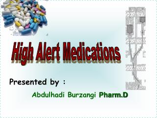 Presented by : Abdulhadi Burzangi  Pharm.D