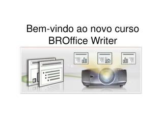 Bem-vindo ao novo curso BROffice Writer