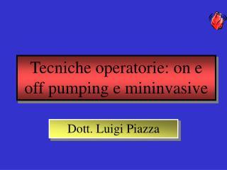Tecniche operatorie: on e off pumping e mininvasive